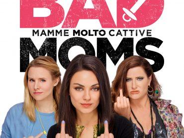"""Poster senza censure di """"Bad Moms – Mamme molto cattive"""" dal 13 ottobre al cinema"""