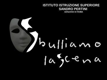 """Genzano. """"Sbulliamo la Scena"""": il primo giugno in scena all'IISS Sandro Pertini"""