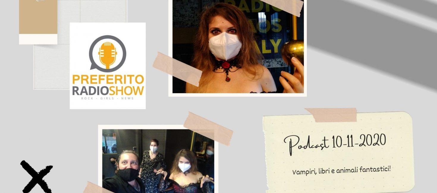 Podcast. Preferito Radio Show 10 Novembre 2020: si parla di vampiri!