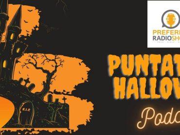 Podcast. Preferito Radio Show 27 Ottobre 2020: puntata di Halloween!